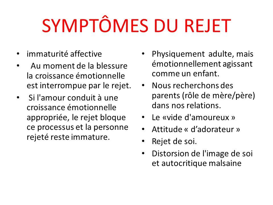SYMPTÔMES DU REJET immaturité affective