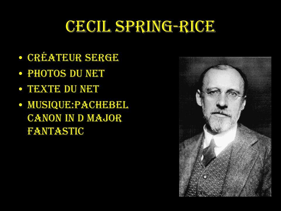 Cecil Spring-Rice Créateur serge Photos du net Texte du net
