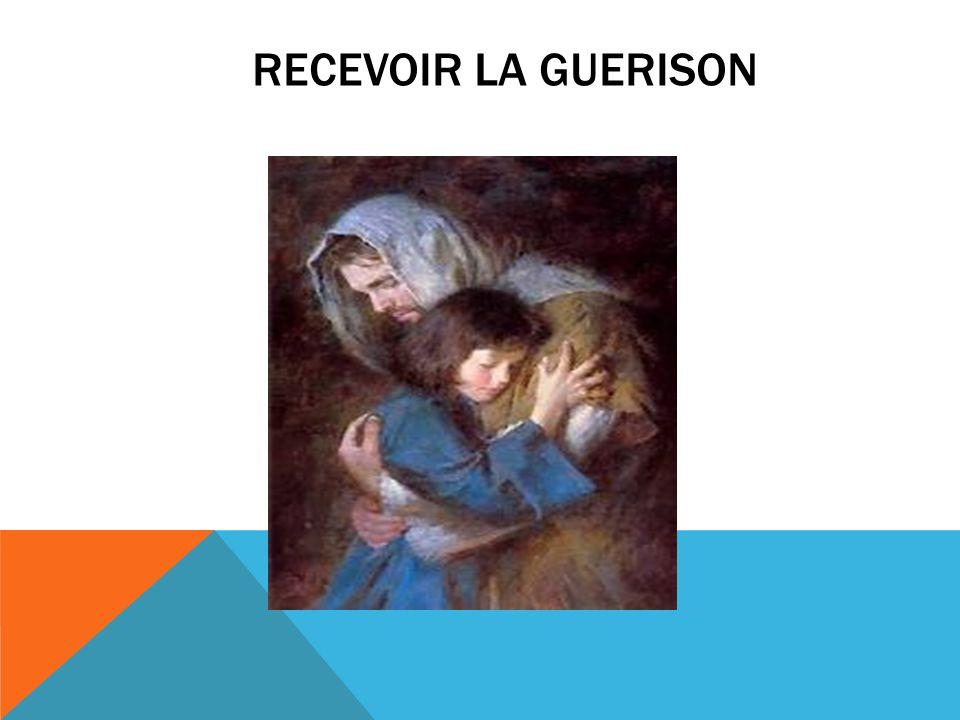 Recevoir LA GUERISON