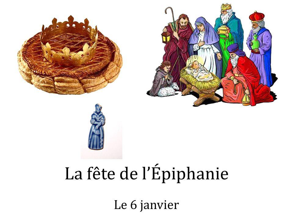 La fête de l'Épiphanie Le 6 janvier