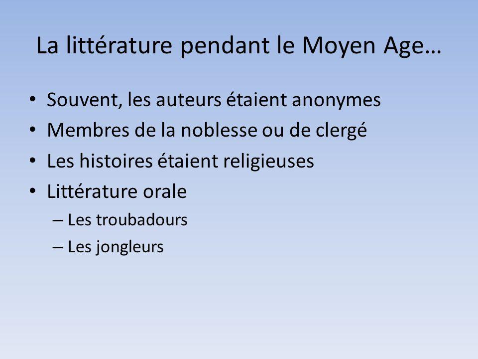 La littérature pendant le Moyen Age…