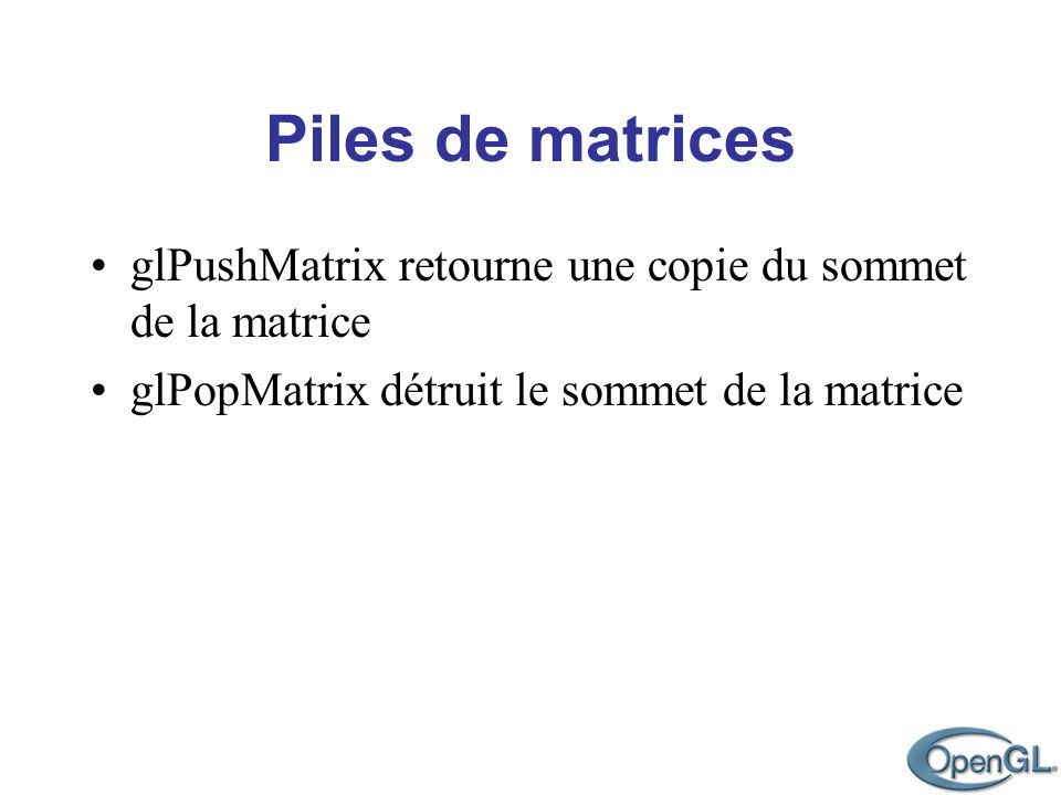 glPushMatrix retourne une copie du sommet de la matrice