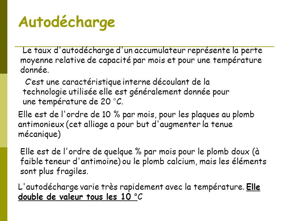 Autodécharge Le taux d autodécharge d un accumulateur représente la perte moyenne relative de capacité par mois et pour une température donnée.