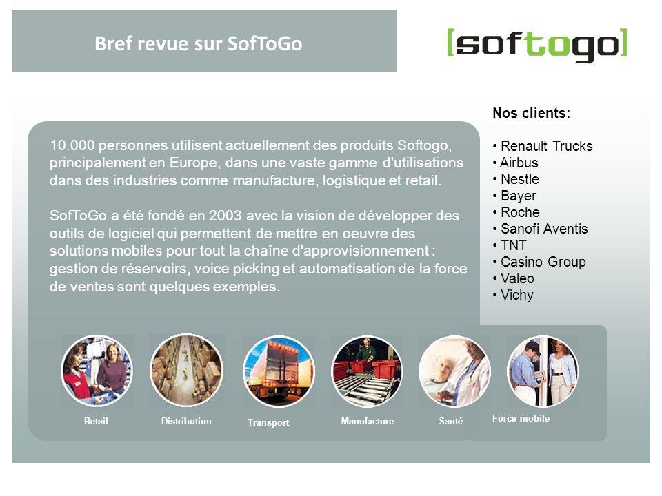 Bref revue sur SofToGoNos clients: Renault Trucks. Airbus. Nestle. Bayer. Roche. Sanofi Aventis. TNT.