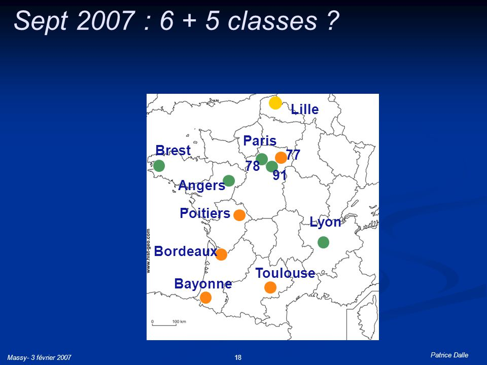 Sept 2007 : 6 + 5 classes Lille Paris Brest 77 78 91 Angers Poitiers