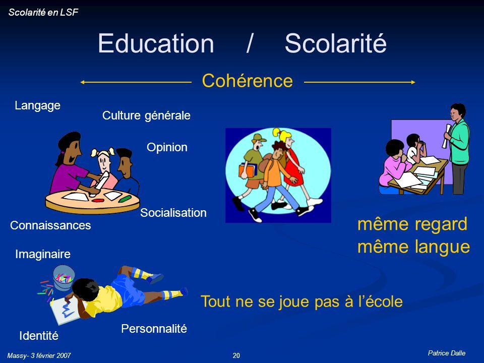 Education / Scolarité Cohérence même regard même langue