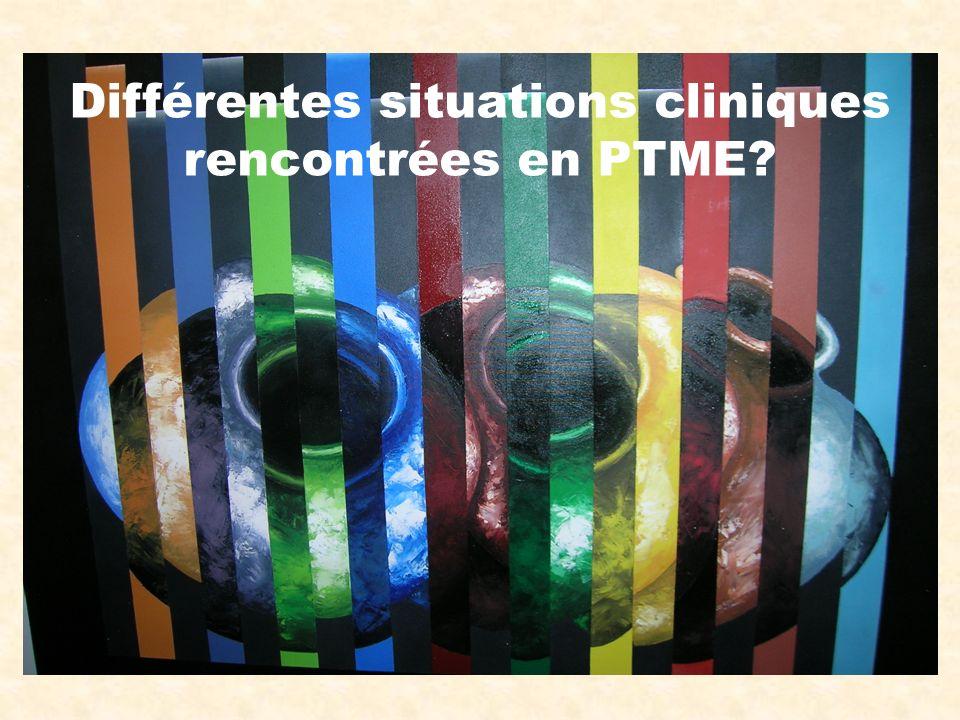 Différentes situations cliniques rencontrées en PTME