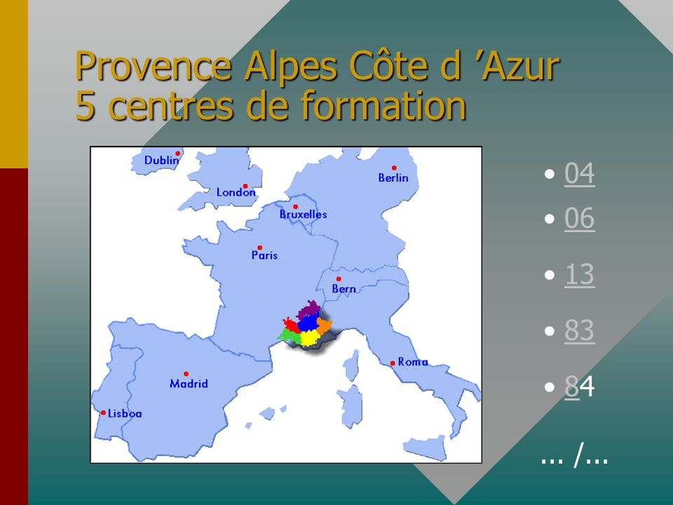 Provence Alpes Côte d 'Azur 5 centres de formation