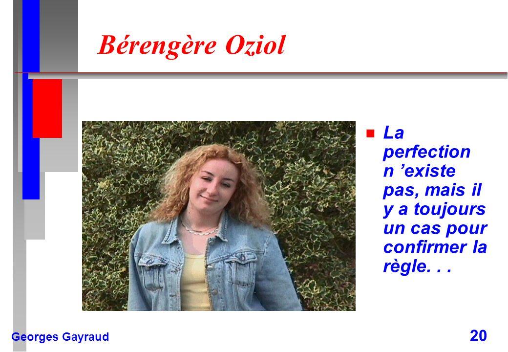 Bérengère Oziol La perfection n 'existe pas, mais il y a toujours un cas pour confirmer la règle. . .