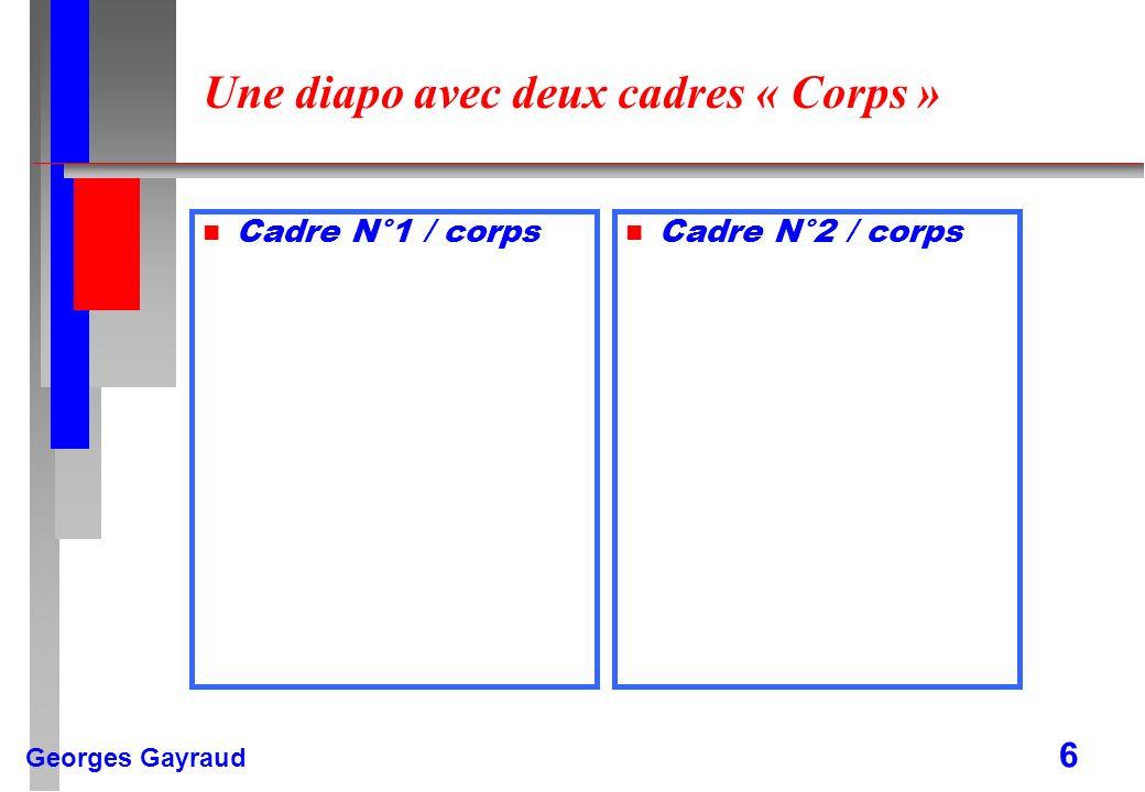 Une diapo avec deux cadres « Corps »