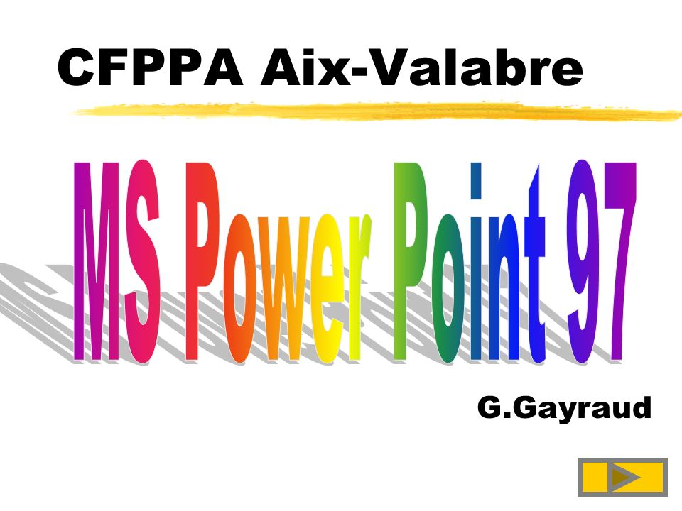 CFPPA Aix-Valabre MS Power Point 97 G.Gayraud