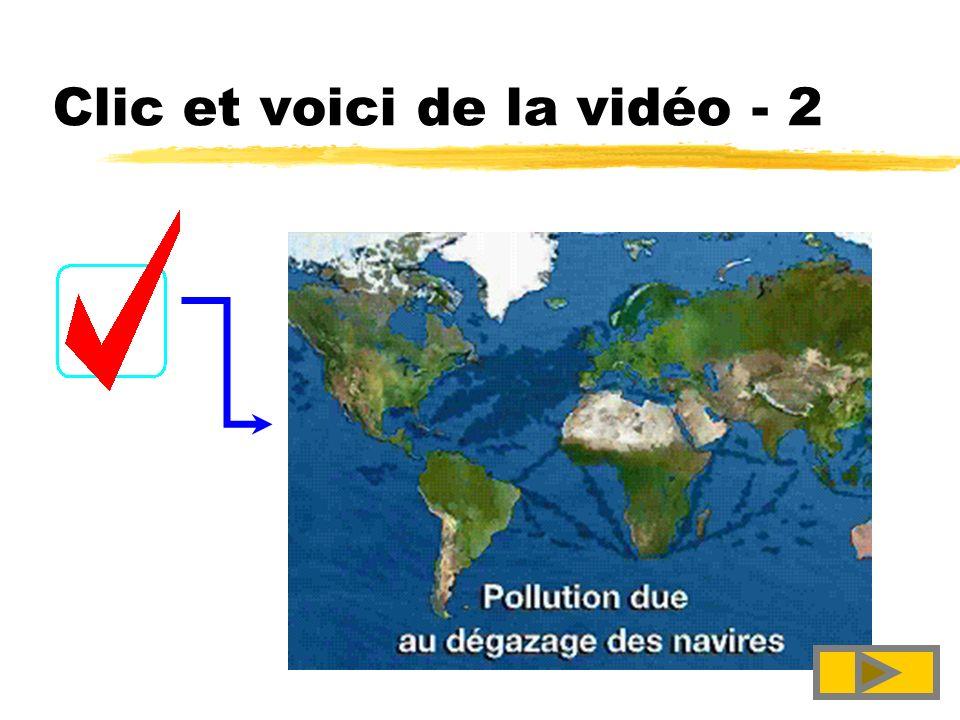 Clic et voici de la vidéo - 2