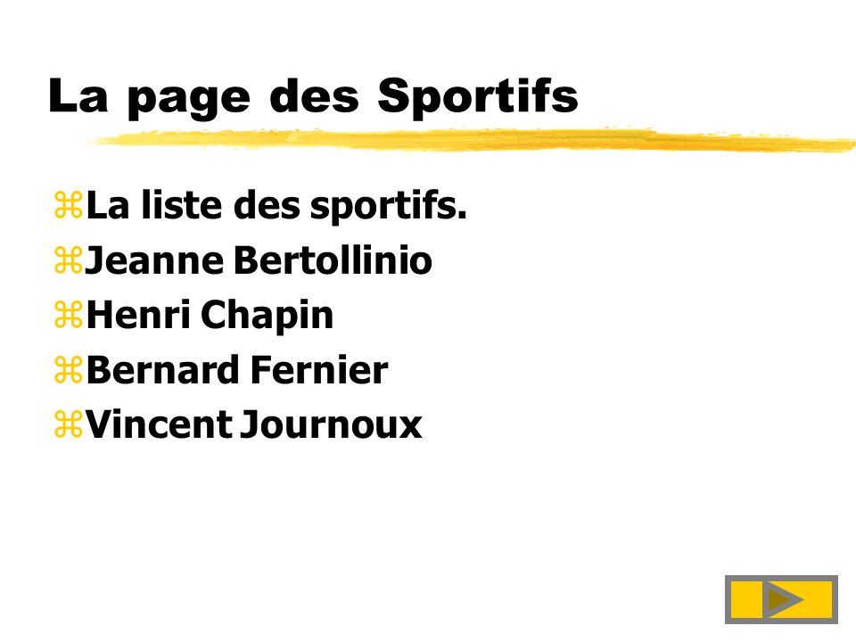 La page des Sportifs La liste des sportifs. Jeanne Bertollinio