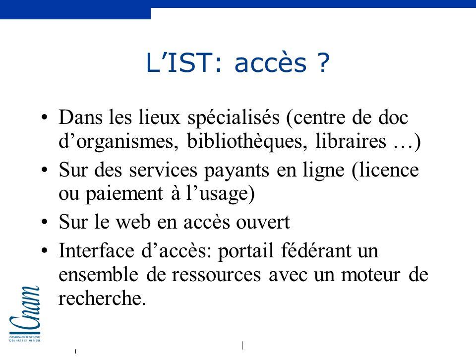 L'IST: accès Dans les lieux spécialisés (centre de doc d'organismes, bibliothèques, libraires …)
