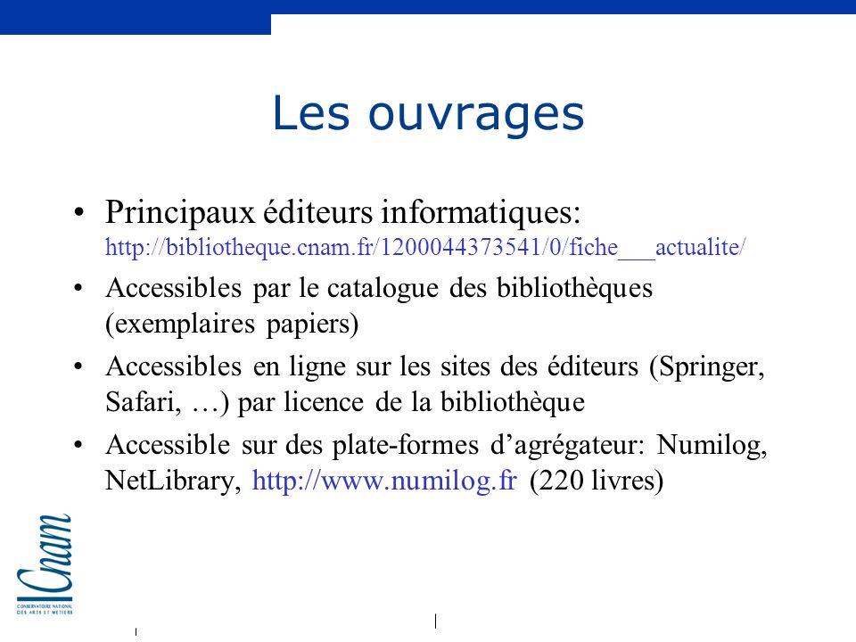 Les ouvrages Principaux éditeurs informatiques: http://bibliotheque.cnam.fr/1200044373541/0/fiche___actualite/