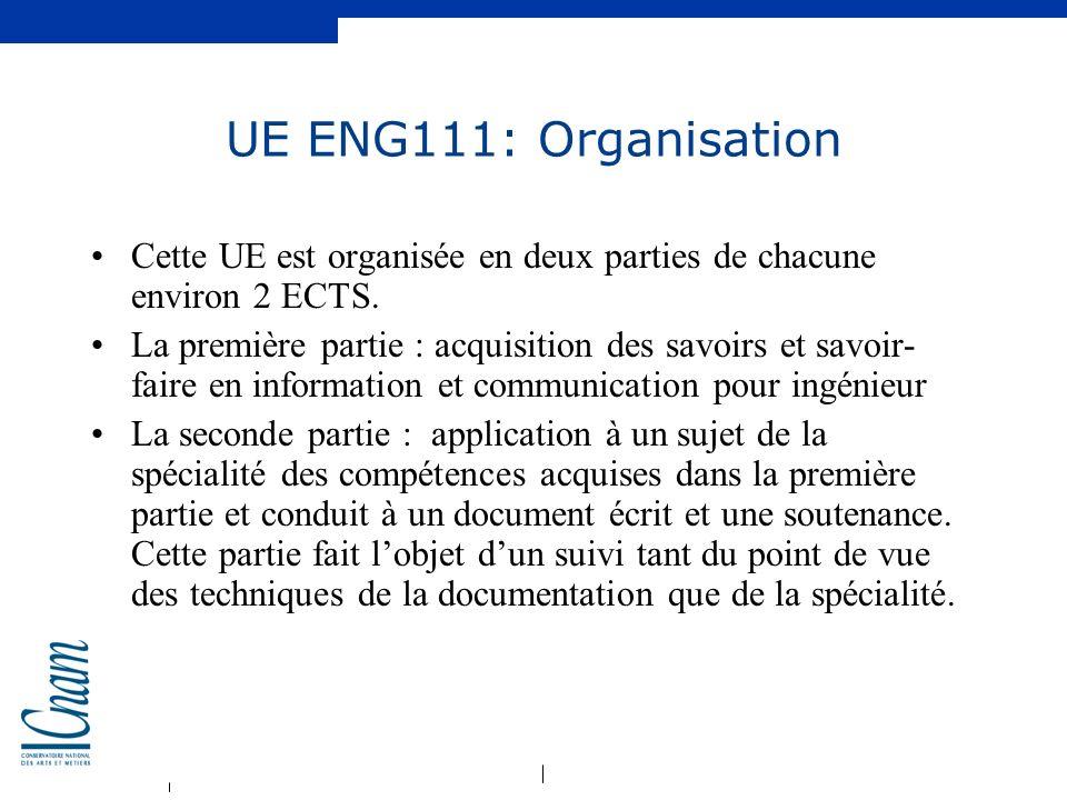 UE ENG111: Organisation Cette UE est organisée en deux parties de chacune environ 2 ECTS.