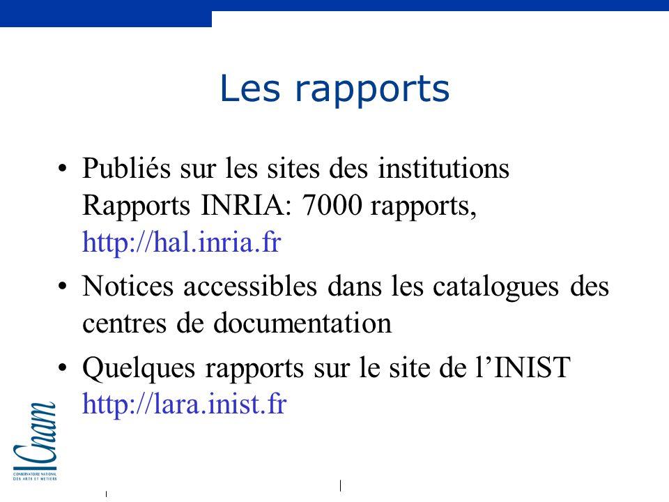 Les rapports Publiés sur les sites des institutions Rapports INRIA: 7000 rapports, http://hal.inria.fr.