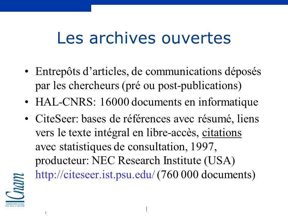 Les archives ouvertes Entrepôts d'articles, de communications déposés par les chercheurs (pré ou post-publications)