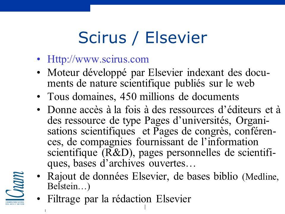 Scirus / Elsevier Http://www.scirus.com