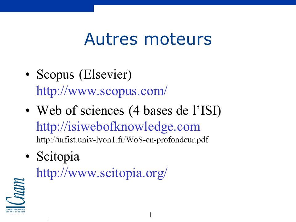 Autres moteurs Scopus (Elsevier) http://www.scopus.com/