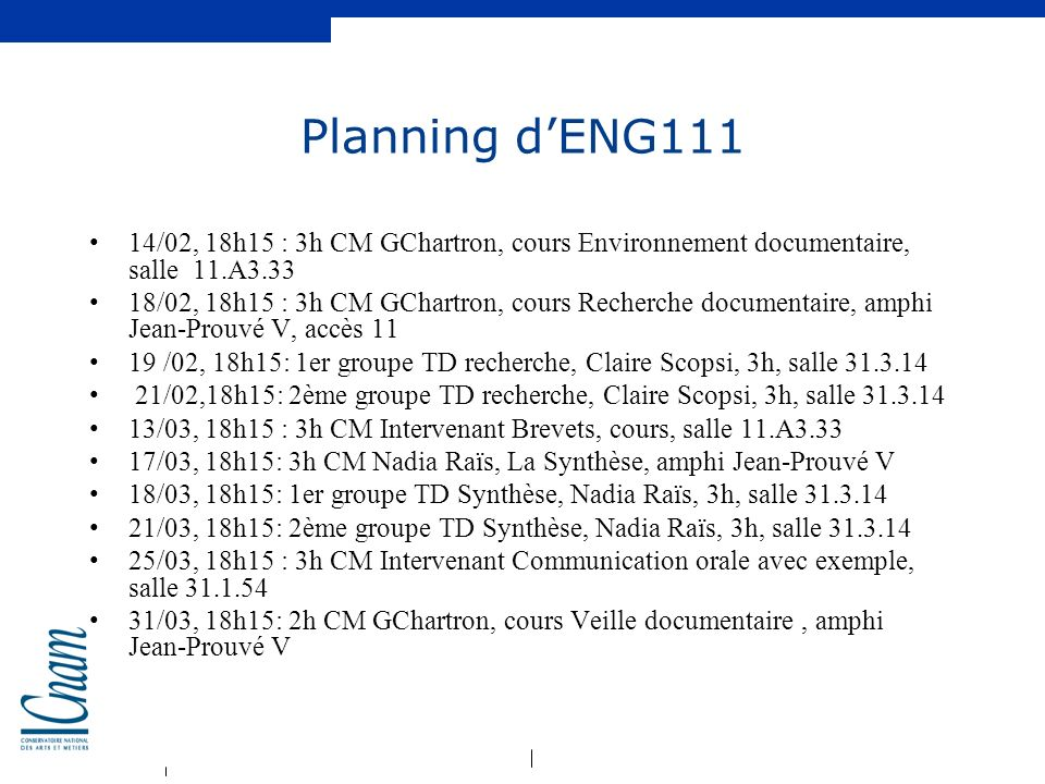 Planning d'ENG111 14/02, 18h15 : 3h CM GChartron, cours Environnement documentaire, salle 11.A3.33.
