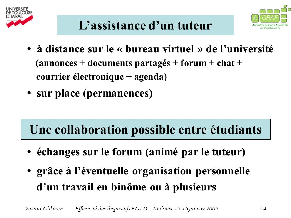 L'assistance d'un tuteur Une collaboration possible entre étudiants