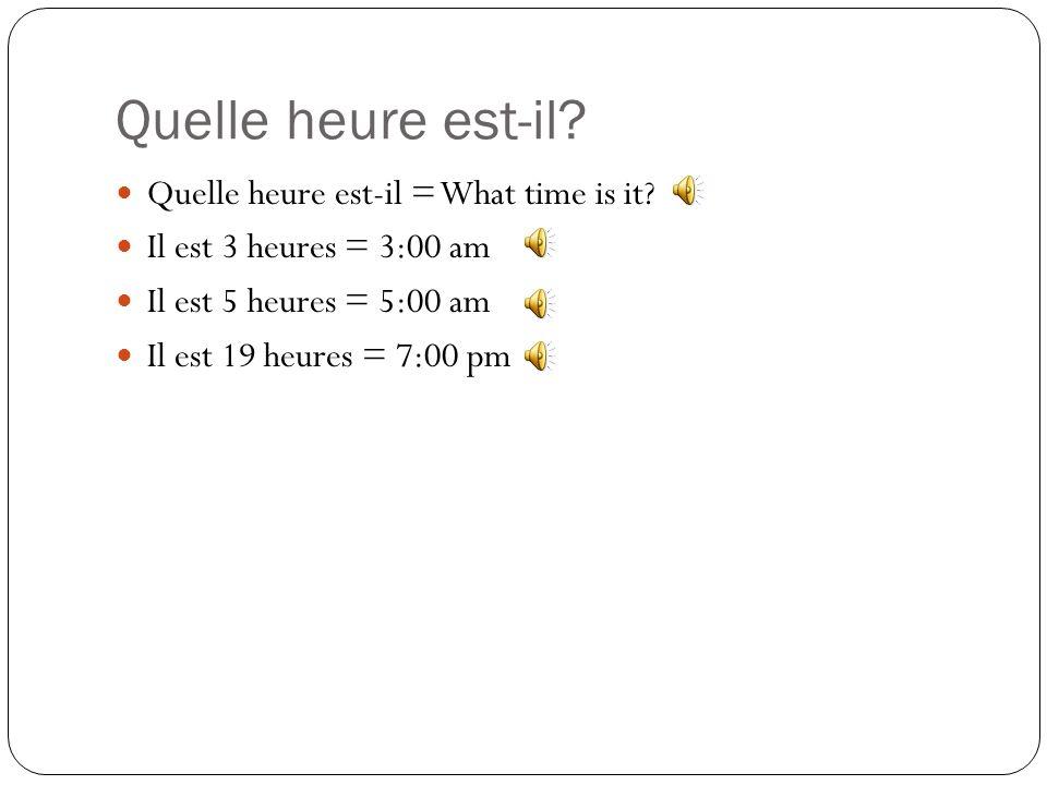 Quelle heure est-il Quelle heure est-il = What time is it