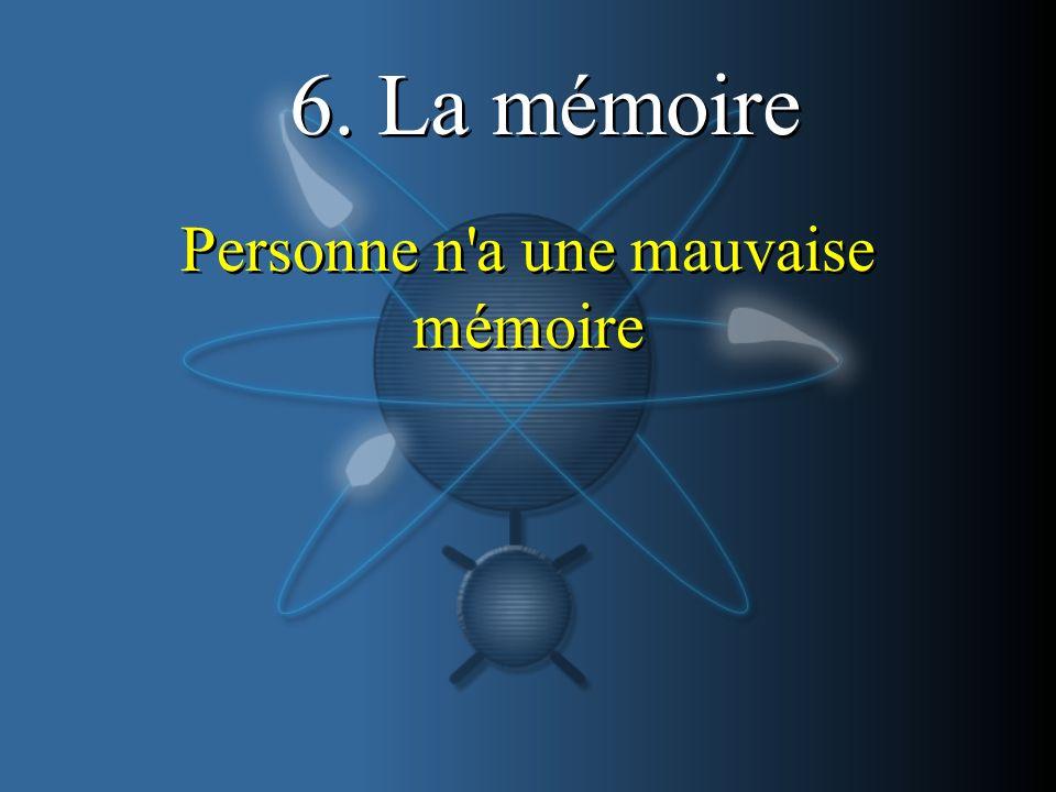 Personne n a une mauvaise mémoire