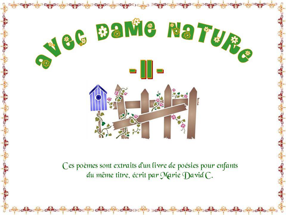 AVEC DAME NATURE - II - Ces poèmes sont extraits d'un livre de poésies pour enfants.