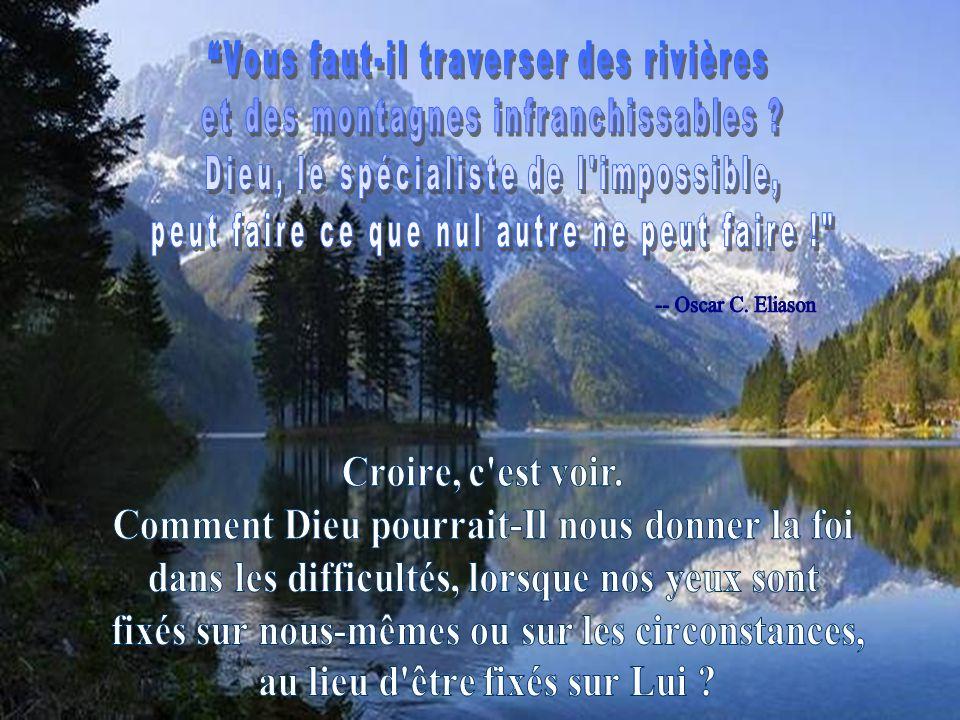 -- Oscar C. Eliason Vous faut-il traverser des rivières