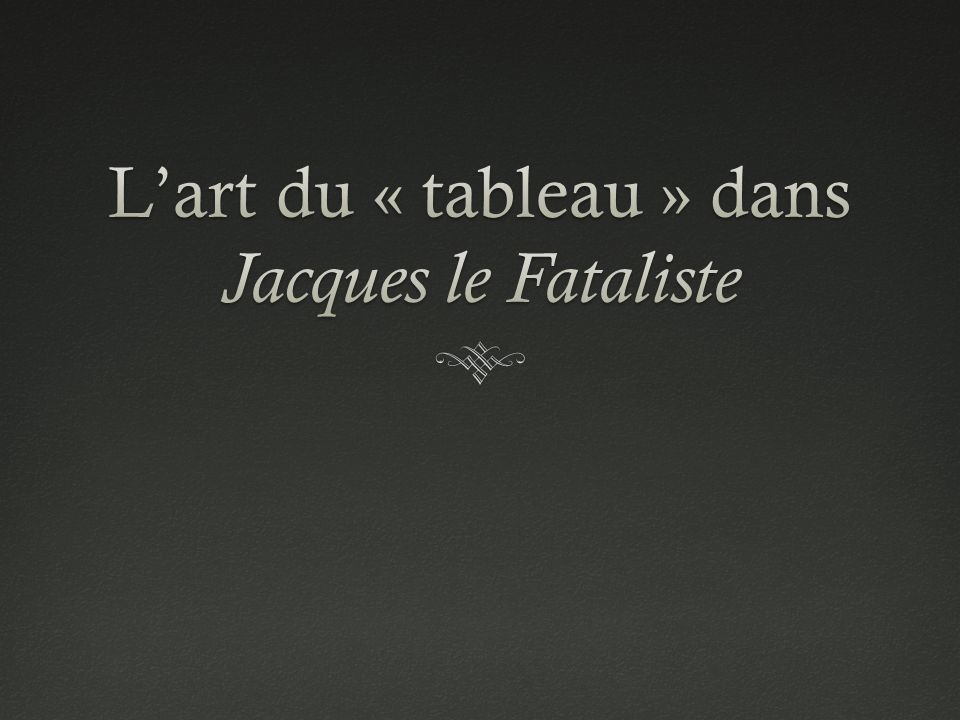 L'art du « tableau » dans Jacques le Fataliste