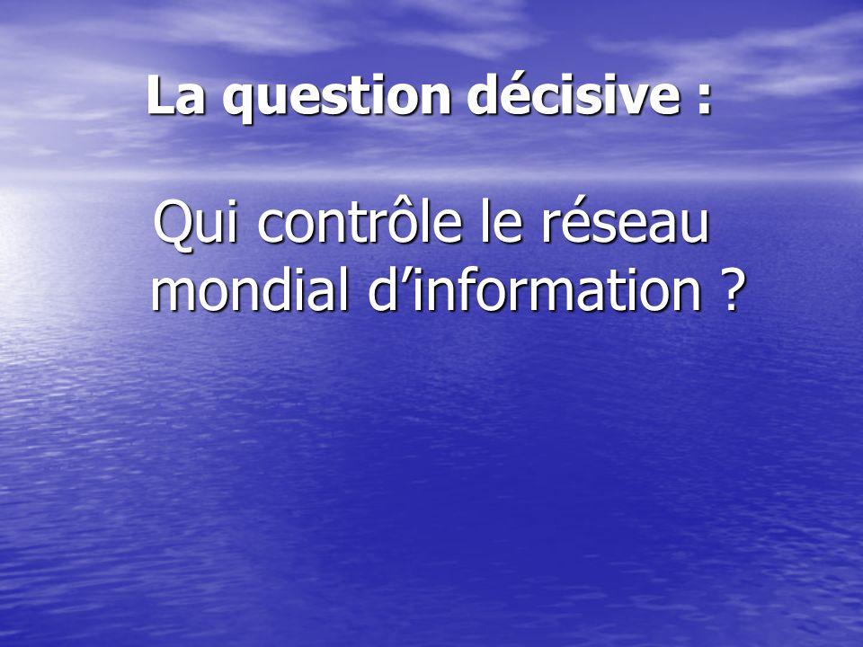 Qui contrôle le réseau mondial d'information