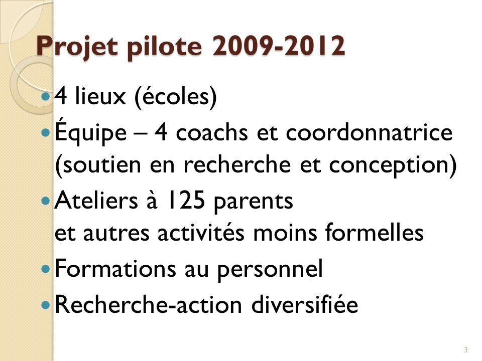 Projet pilote 2009-2012 4 lieux (écoles)