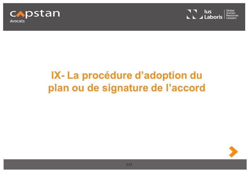 IX- La procédure d'adoption du plan ou de signature de l'accord