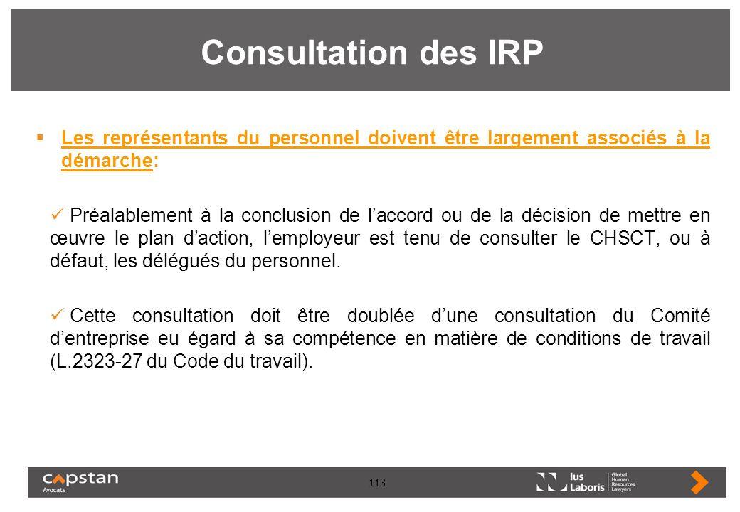 Consultation des IRP Les représentants du personnel doivent être largement associés à la démarche: