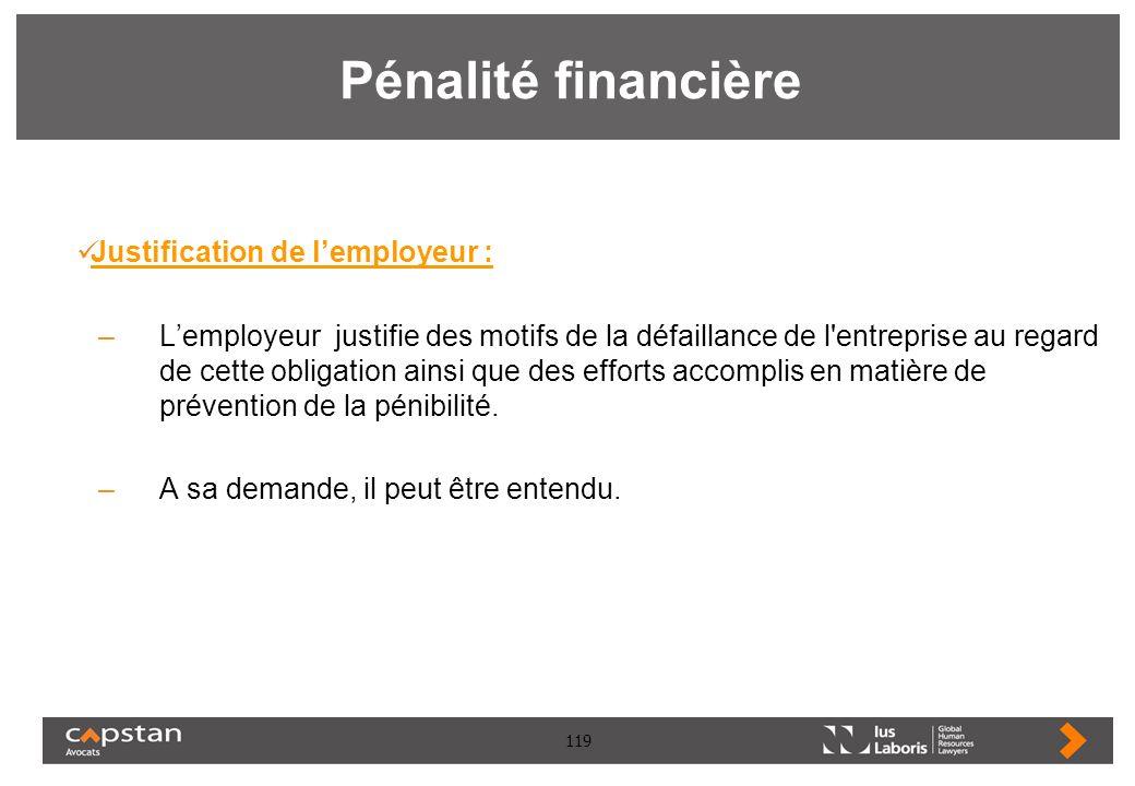 Pénalité financière Justification de l'employeur :