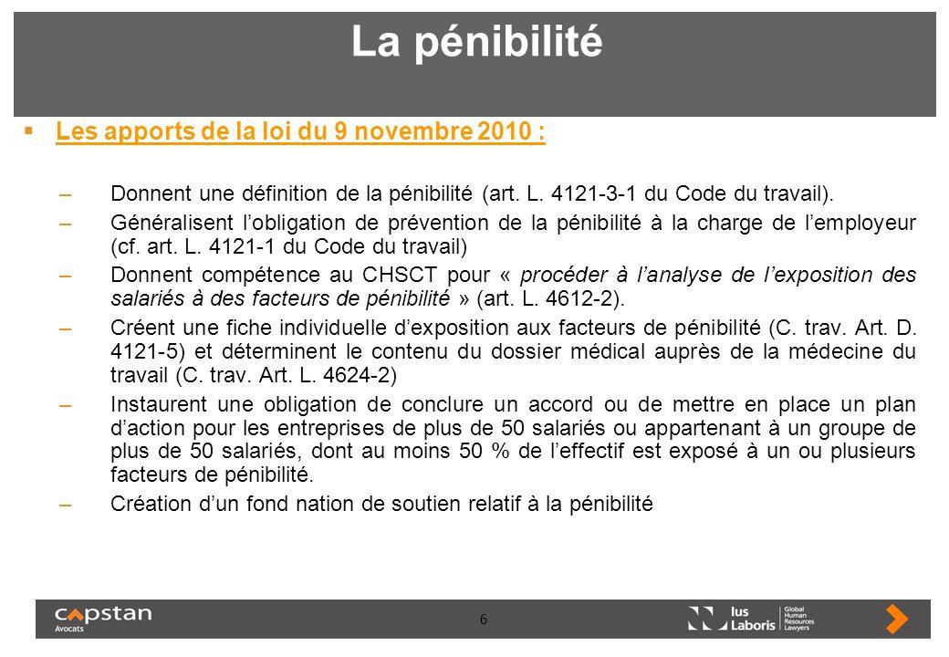 La pénibilité Les apports de la loi du 9 novembre 2010 :