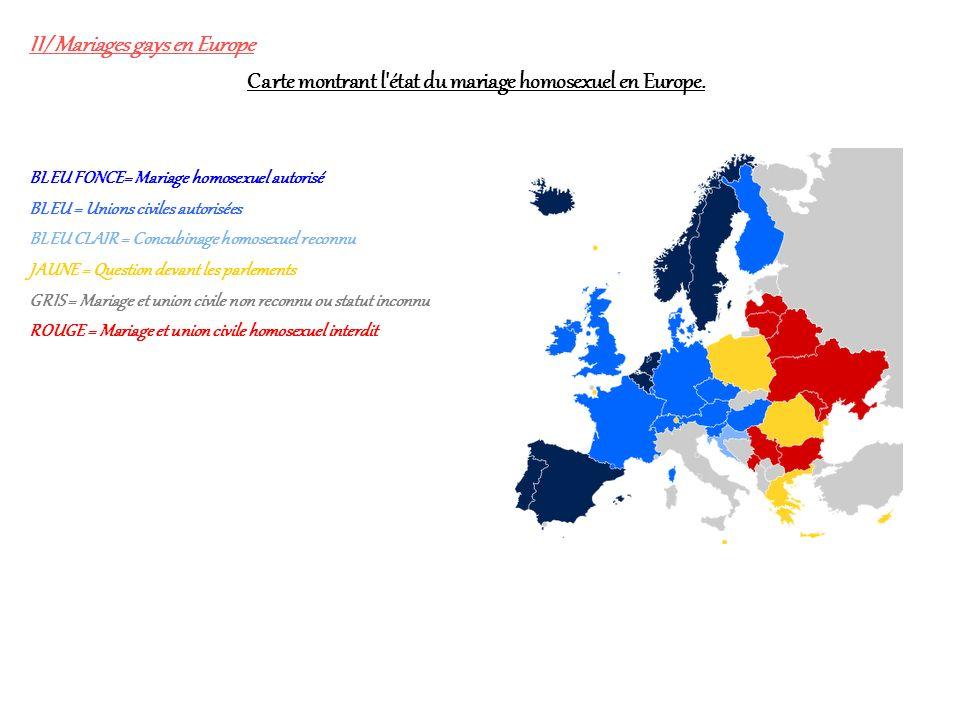 Carte montrant l état du mariage homosexuel en Europe.