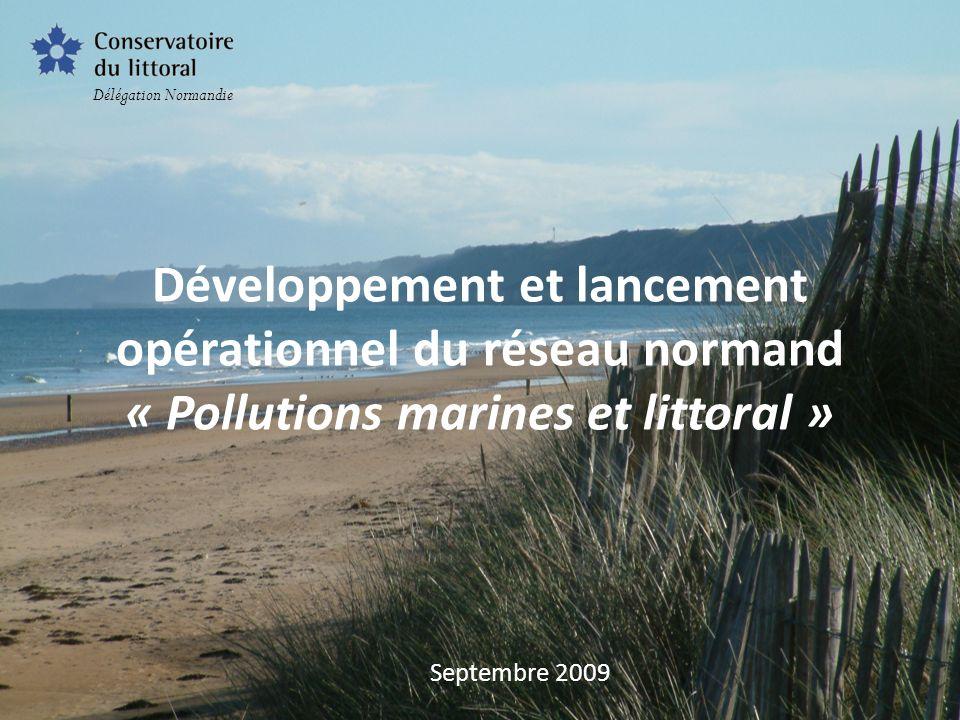 Délégation Normandie Développement et lancement opérationnel du réseau normand « Pollutions marines et littoral »