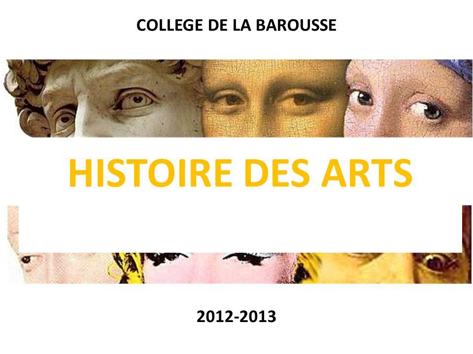 COLLEGE DE LA BAROUSSE HISTOIRE DES ARTS 2012-2013