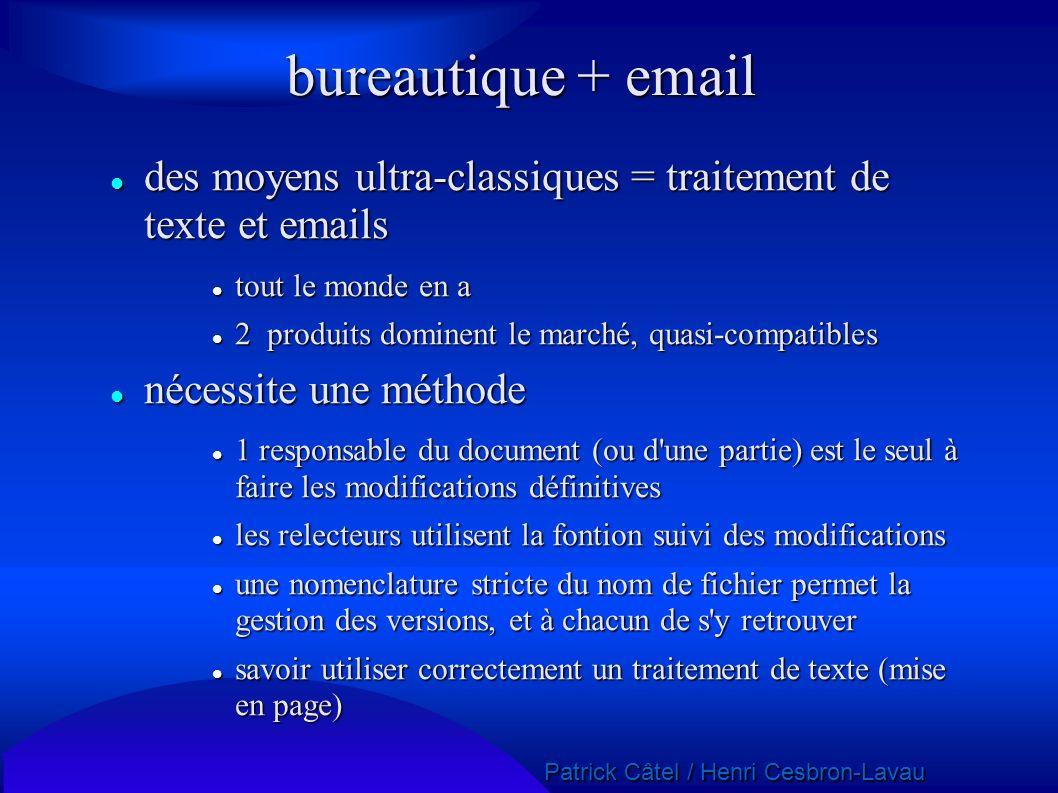 bureautique + email des moyens ultra-classiques = traitement de texte et emails. tout le monde en a.