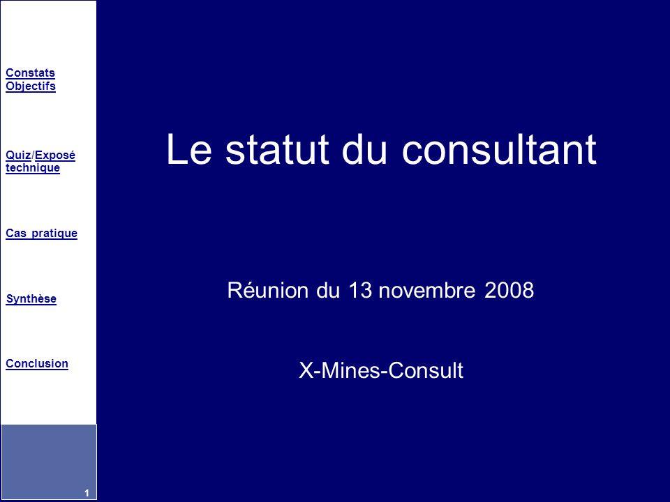 Le statut du consultant Réunion du 13 novembre 2008 X-Mines-Consult