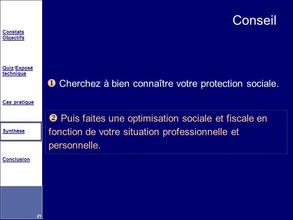 Conseil Cherchez à bien connaître votre protection sociale.