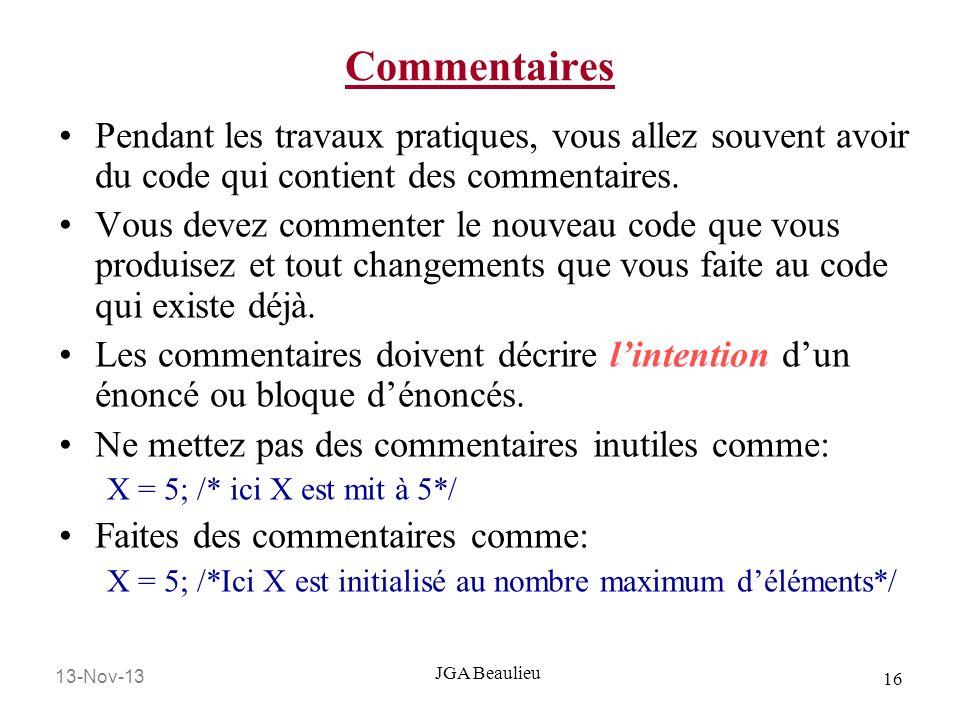 Commentaires Pendant les travaux pratiques, vous allez souvent avoir du code qui contient des commentaires.