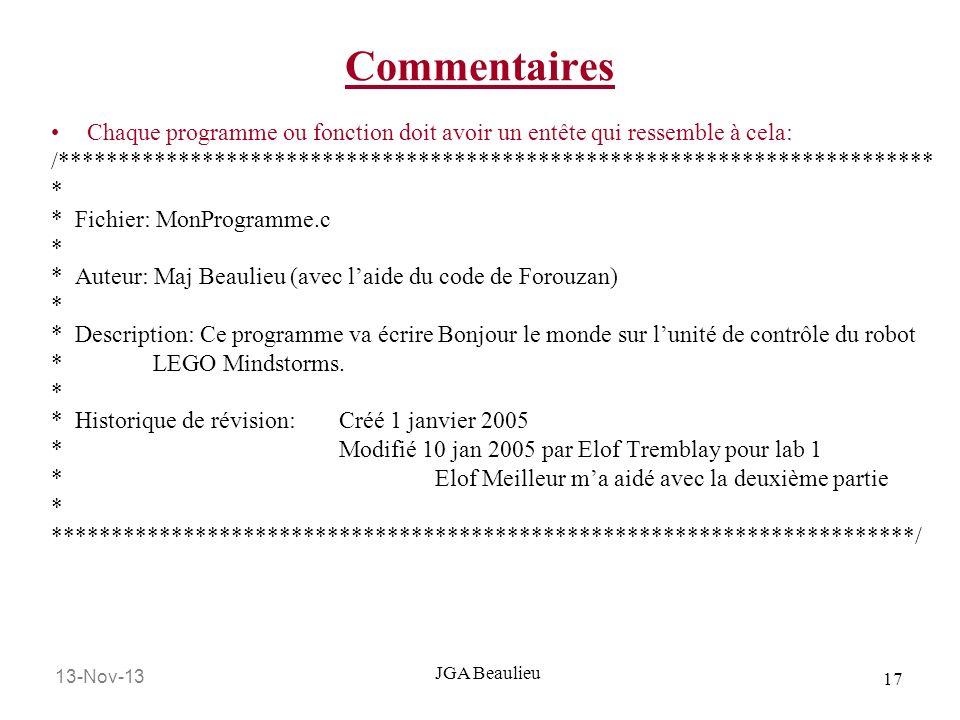 Commentaires Chaque programme ou fonction doit avoir un entête qui ressemble à cela: