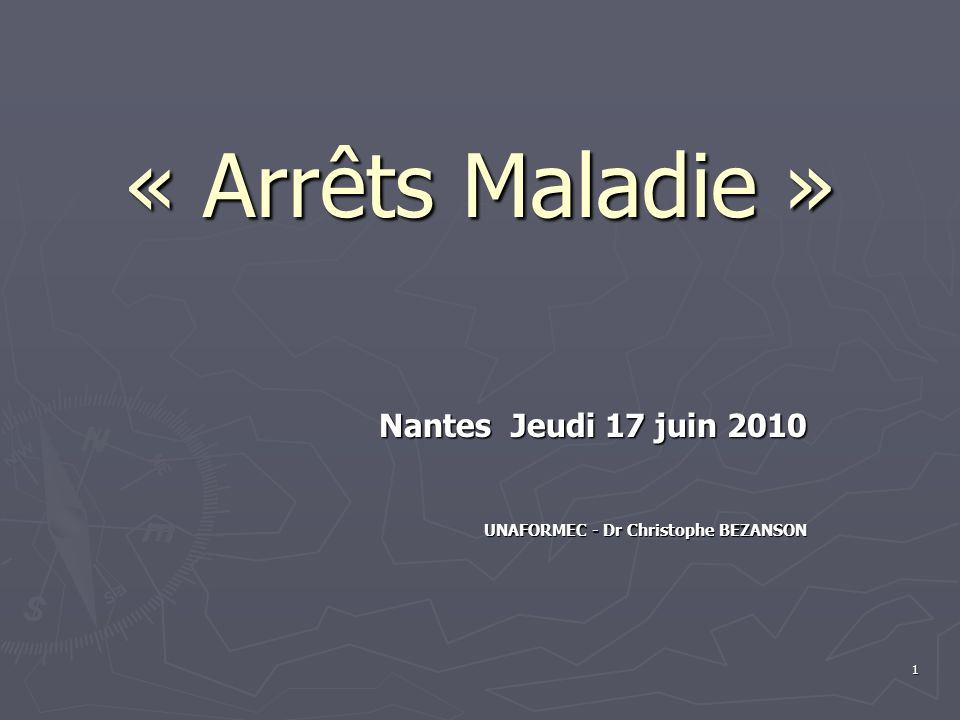 Nantes Jeudi 17 juin 2010 UNAFORMEC - Dr Christophe BEZANSON