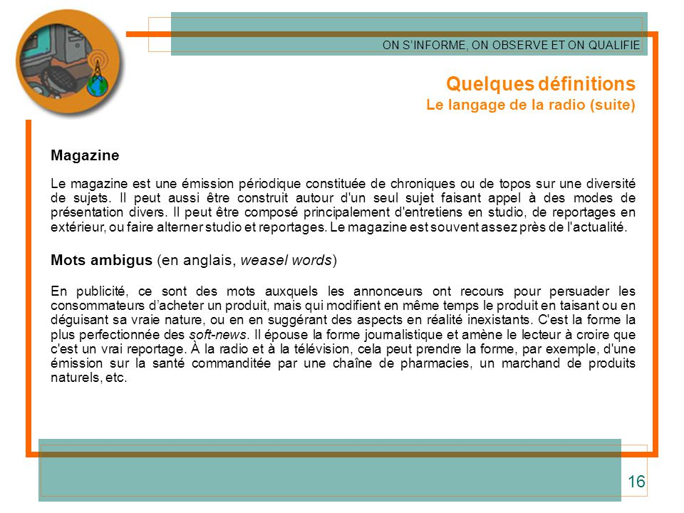 Quelques définitions 16 Le langage de la radio (suite) Magazine