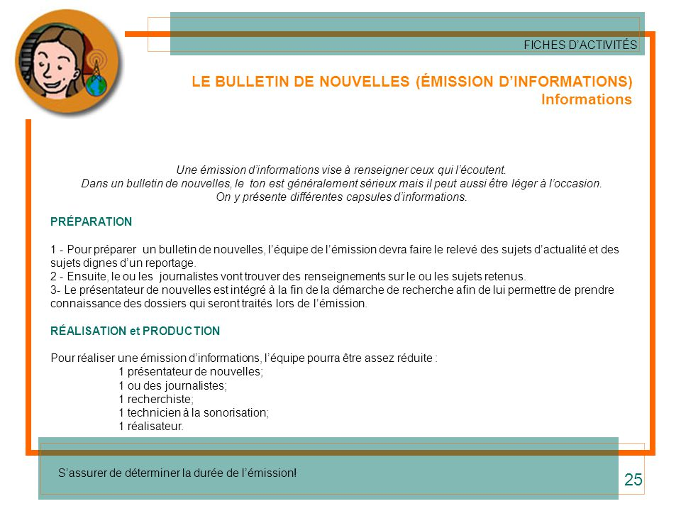 25 LE BULLETIN DE NOUVELLES (ÉMISSION D'INFORMATIONS) Informations