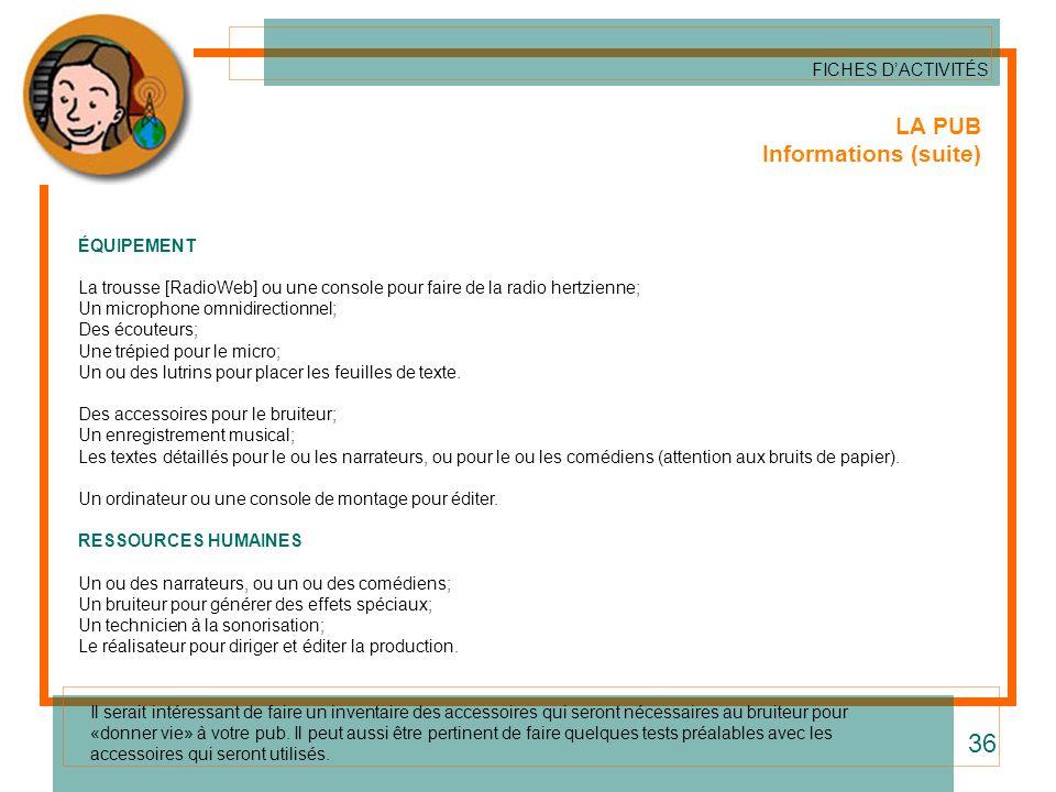 36 LA PUB Informations (suite) FICHES D'ACTIVITÉS ÉQUIPEMENT