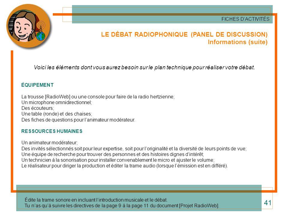 41 LE DÉBAT RADIOPHONIQUE (PANEL DE DISCUSSION) Informations (suite)